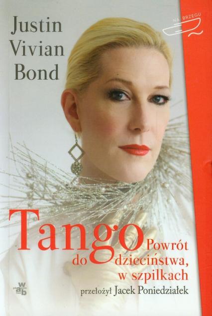 Tango. Powrót do dzieciństwa w szpilkach - Bond Justin Vivian | okładka