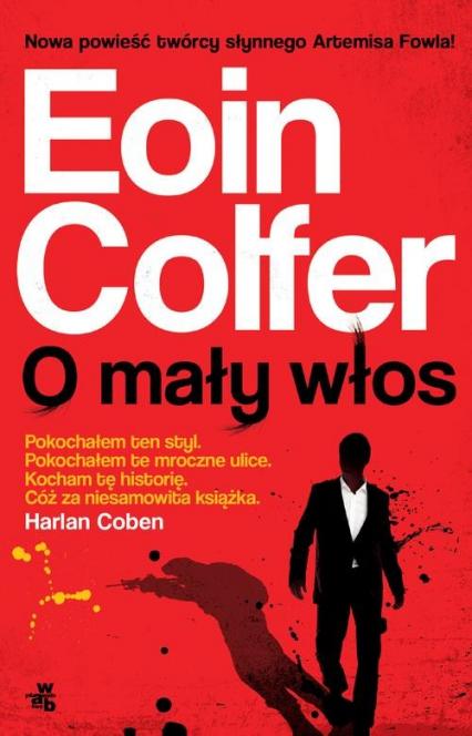 O mały włos - Eoin Colfer | okładka