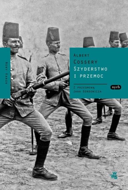Szyderstwo i przemoc - Albert Cossery | okładka