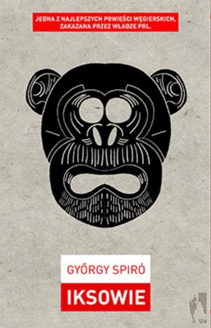 Iksowie - György Spiró | okładka