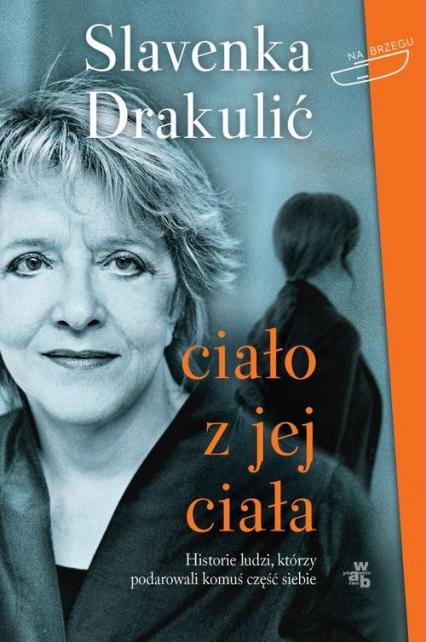 Ciało z jej ciała - Slavenka Drakulić | okładka