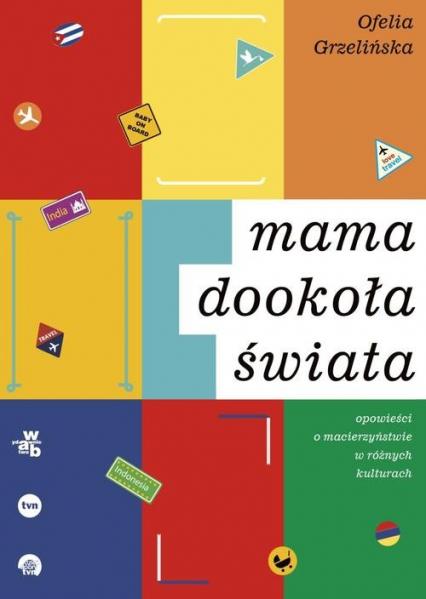 Mama dookoła świata - Ofelia Grzelińska | okładka