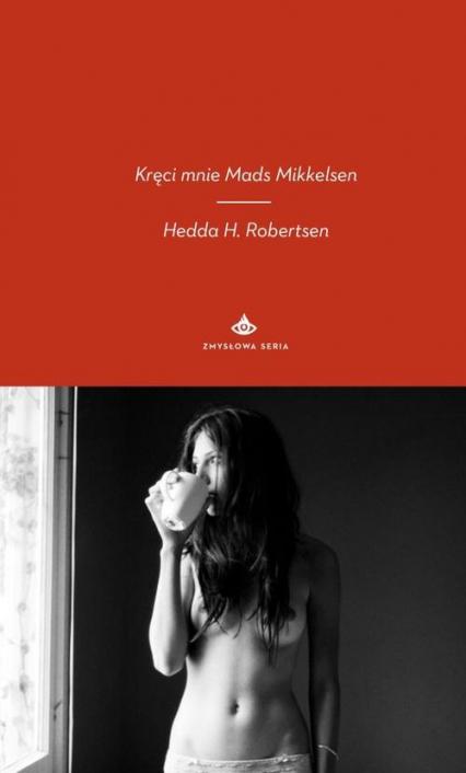 Kręci mnie Mads Mikkelsen - Robertsen Hedda H. | okładka