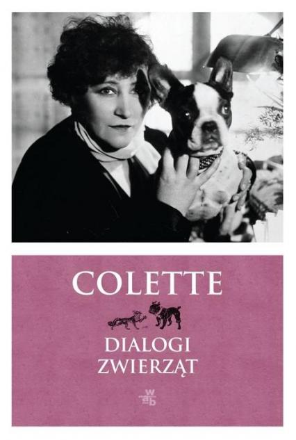 Dialogi zwierząt - Sidonie-Gabrielle Colette | okładka