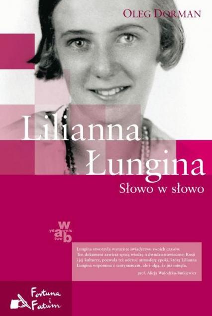 Lilianna Łungina. Słowo w słowo - Oleg Dorman | okładka