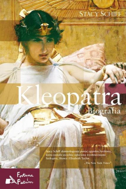Kleopatra. Biografia - Stacy Schiff   okładka