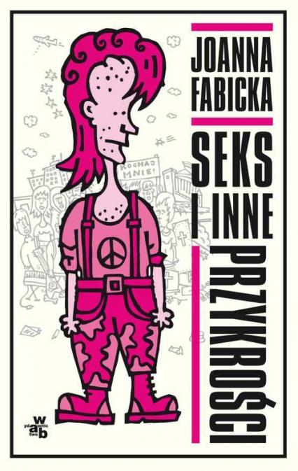Seks i inne przykrości - Joanna Fabicka | okładka