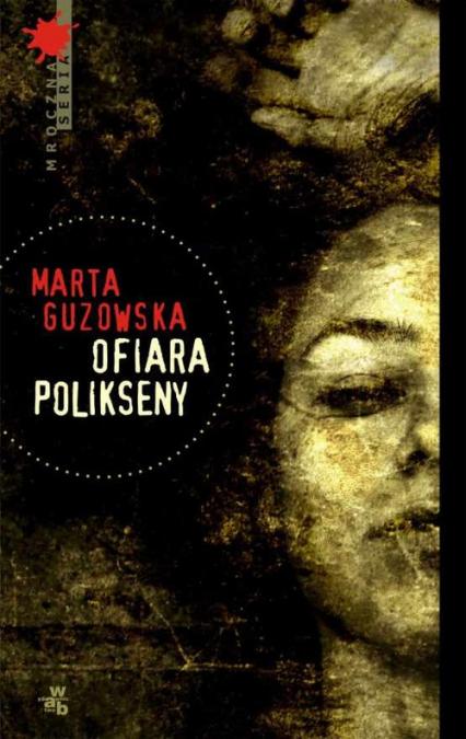 Ofiara Polikseny - Marta Guzowska   okładka