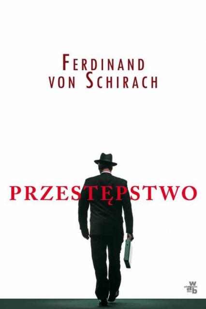 Przestępstwo - Ferdinand Schirach | okładka