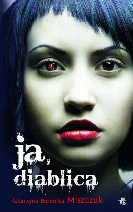 Ja, diablica - Miszczuk Katarzyna Berenika | okładka