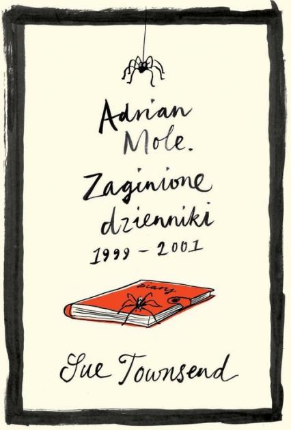 Adrian Mole. Zaginione dzienniki 1999-2001 - Sue Townsend | okładka