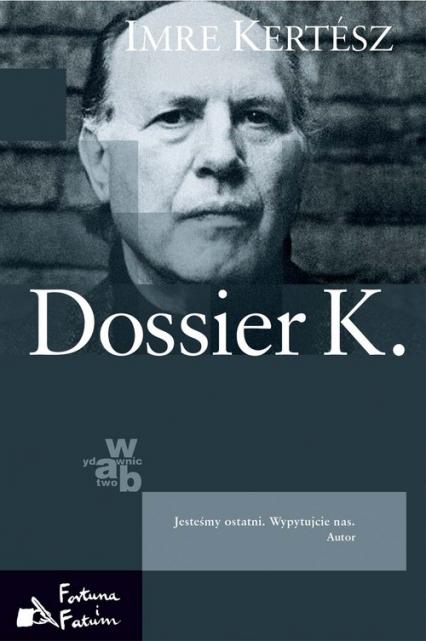 Dossier K. - Imre Kertesz | okładka