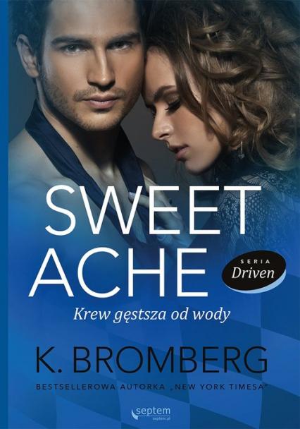 Sweet Ache Krew gęstsza od wody - Bromberg K. | okładka