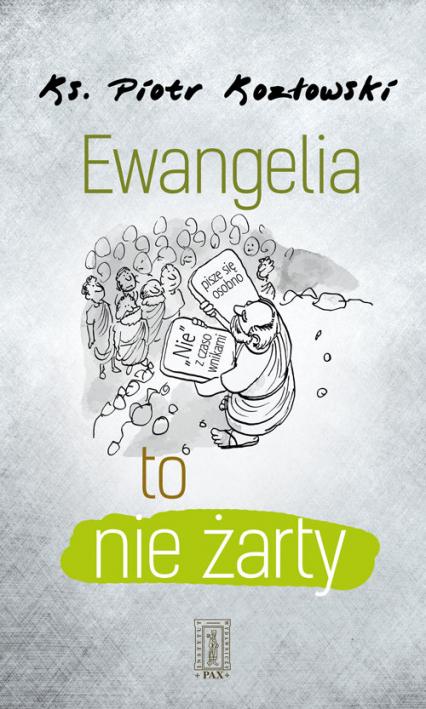 Ewangelia to nie żarty - Piotr Kozłowski | okładka