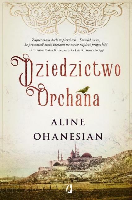 Dziedzictwo Orchana - Aline Ohanesian   okładka