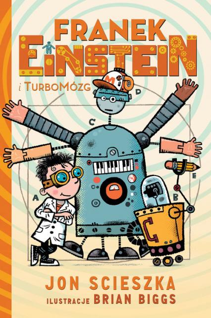 Franek Einstein i turbomózg - Jon Scieszka | okładka