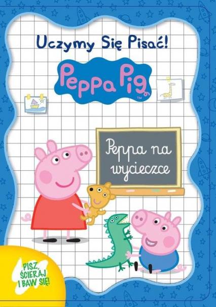 Świnka Peppa. Uczymy się pisać! Peppa na wycieczce -  | okładka