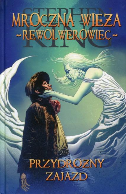 Mroczna Wieża - Rewolwerowiec: Przydrożny zajazd - Stephen King | okładka