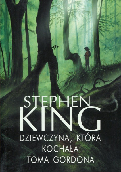 Dziewczyna, która kochała Toma Gordona - Stephen King | okładka