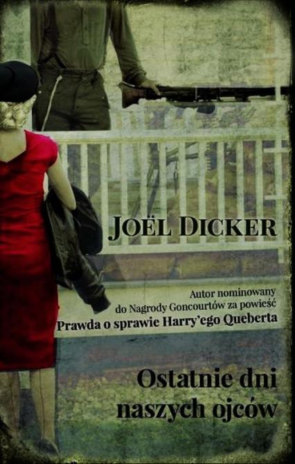 Ostatnie dni naszych Ojców - Joel Dicker   okładka