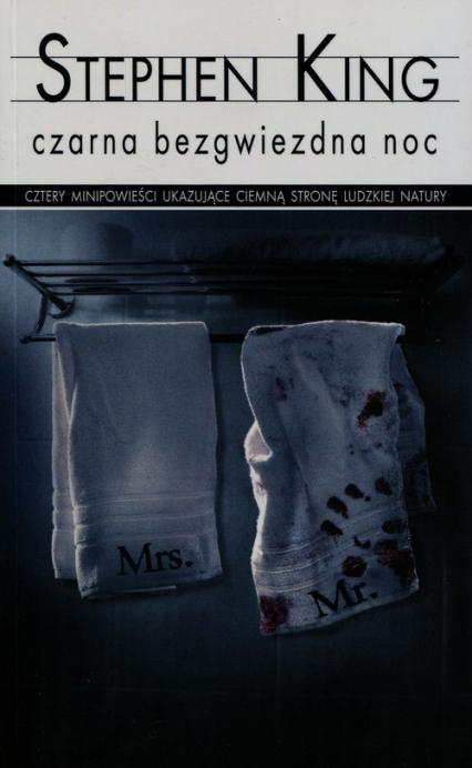 Czarna bezgwiezdna noc - Stephen King   okładka