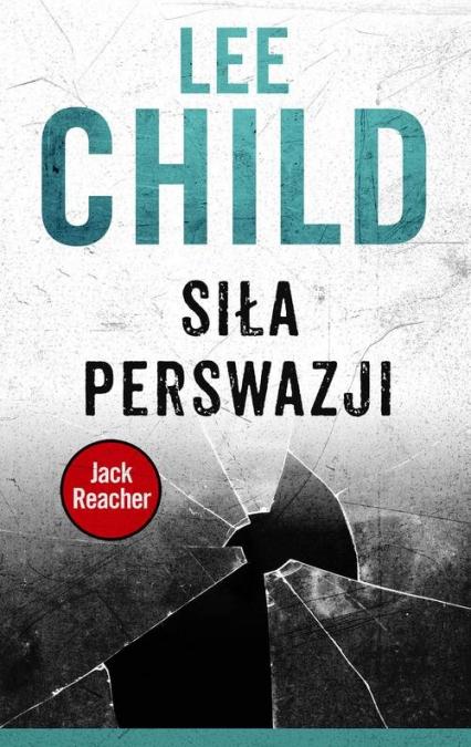 Siła perswazji - Lee Child | okładka