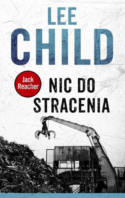 Nic do stracenia - Lee Child | okładka