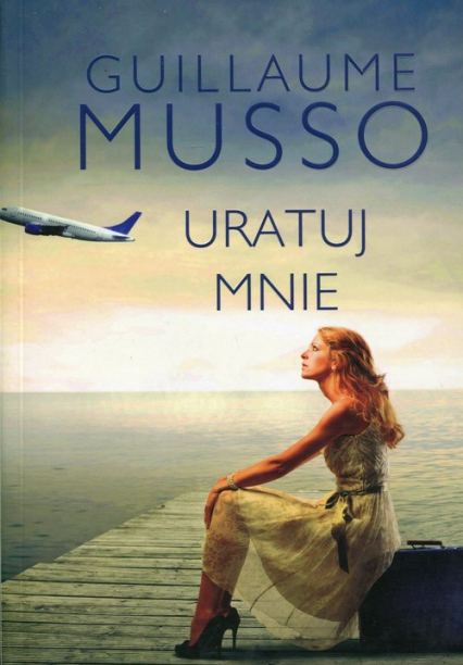 Uratuj mnie - Guillame Musso | okładka