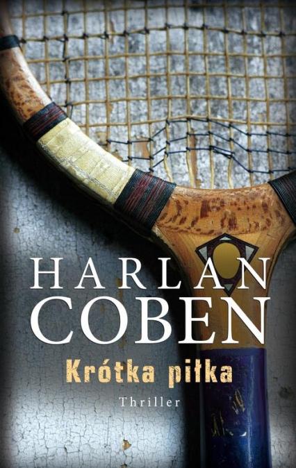 Krótka piłka - Harlan Coben | okładka