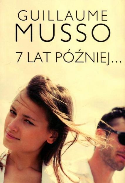7 lat później - Guillaume Musso | okładka