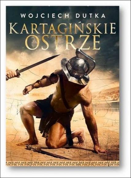 Kartagińskie ostrze - Wojciech Dutka | okładka