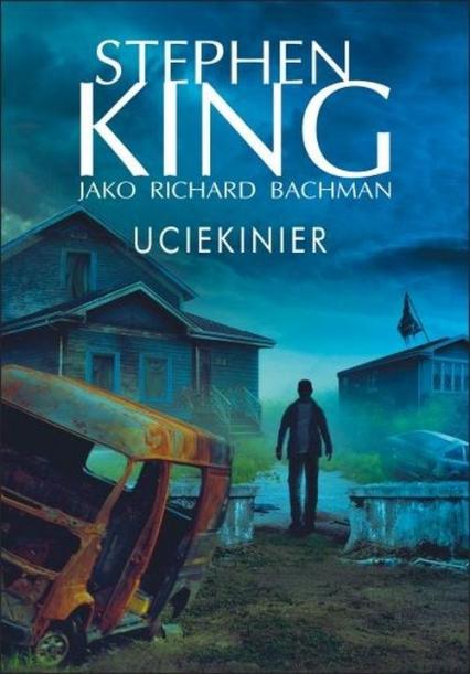 Uciekinier - Stephen King | okładka