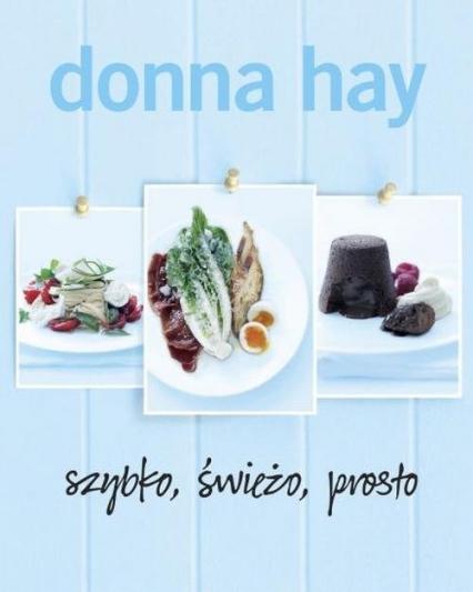 Szybko, świeżo, prosto - Donna Hay | okładka