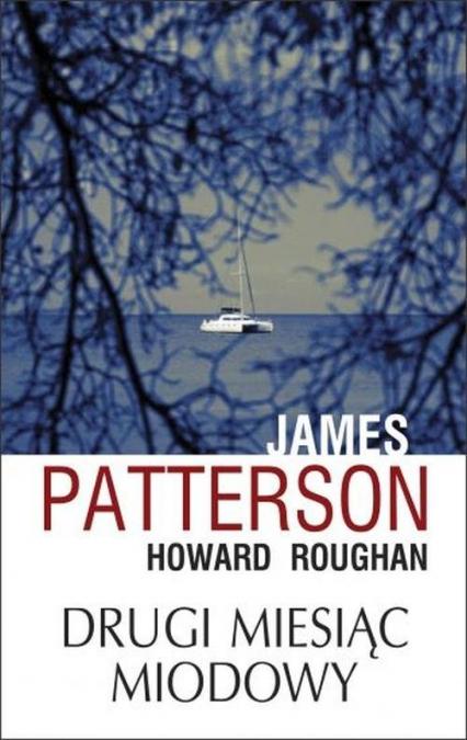 Drugi miesiąc miodowy - Patterson James, Roughan Howard | okładka