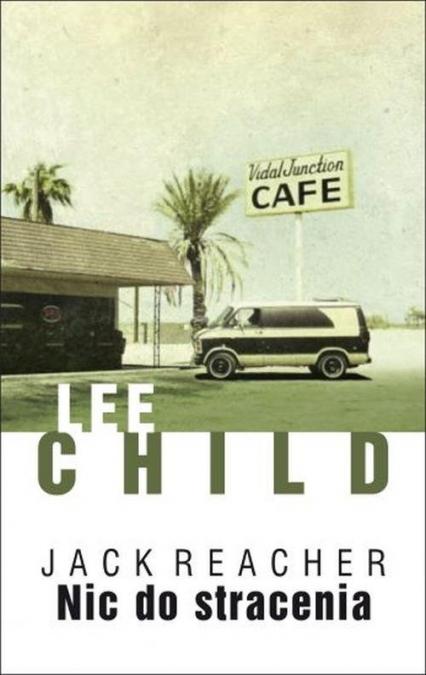 Nic do stracenia - Lee Child | okładka