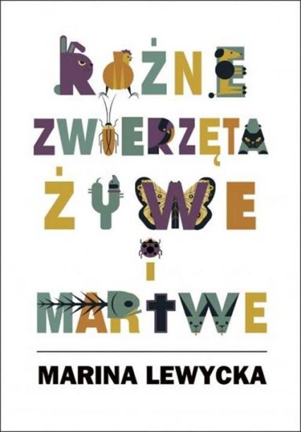 Różne zwierzęta żywe i martwe Tragikomiczna wojna pokoleń - Marina Lewycka | okładka