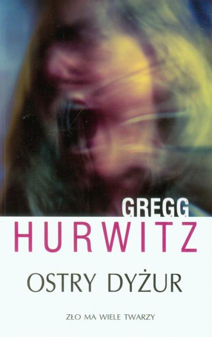 Ostry dyżur - Gregg Hurwitz | okładka