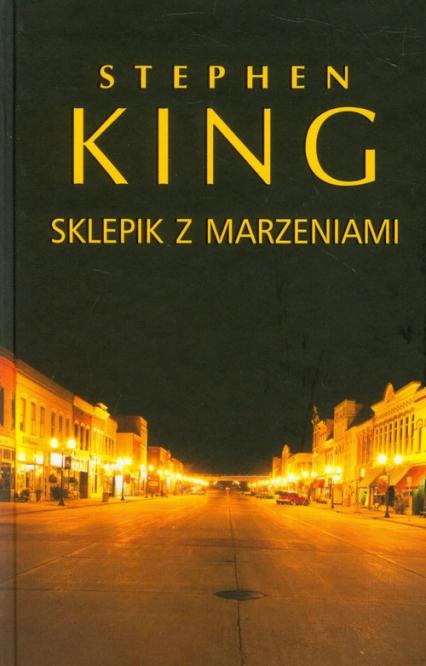 Sklepik z marzeniami - Stephen King   okładka