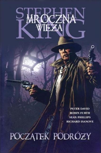Mroczna Wieża. Rewolwerowiec: Początek podróży - King Stephen, Furth Robin, David Peter | okładka