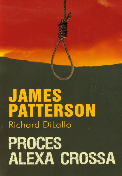 Proces Alexa Crossa - Patterson James, DiLallo Richard | okładka