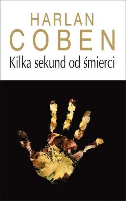 Kilka sekund od śmierci - Harlan Coben | okładka