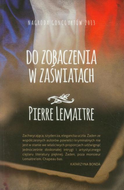 Do zobaczenia w zaświatach - Pierre Lemaitre | okładka