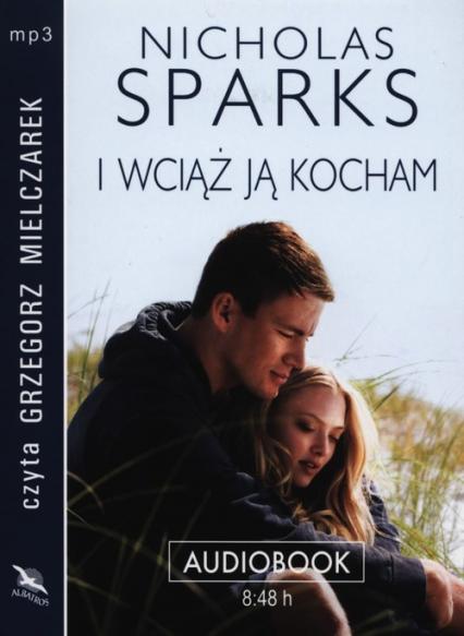 I wciąż ją kocham audiobook - Nicholas Sparks | okładka