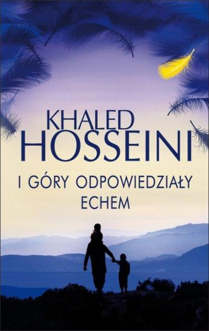 I góry odpowiedziały echem - Khaled Hosseini | okładka