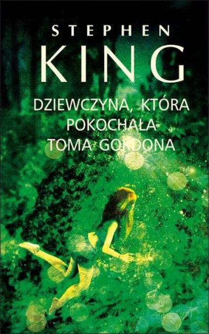 Dziewczyna, która pokochała Toma Gordona - Stephen King   okładka
