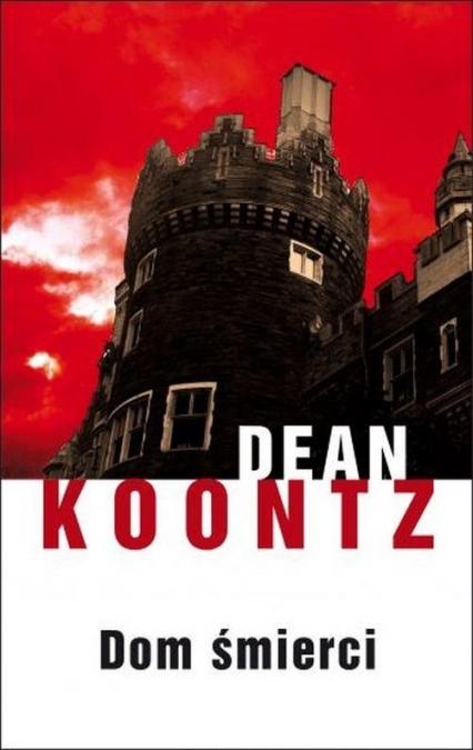 Dom śmierci - Dean Koontz | okładka