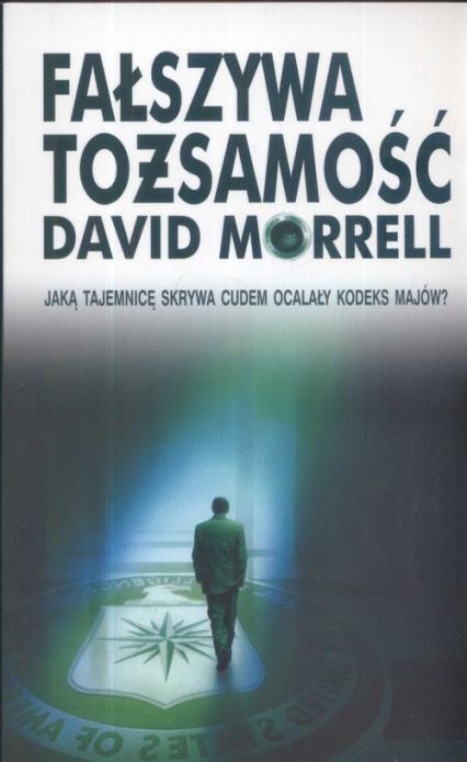 Fałszywa tożsamość - David Morrell | okładka