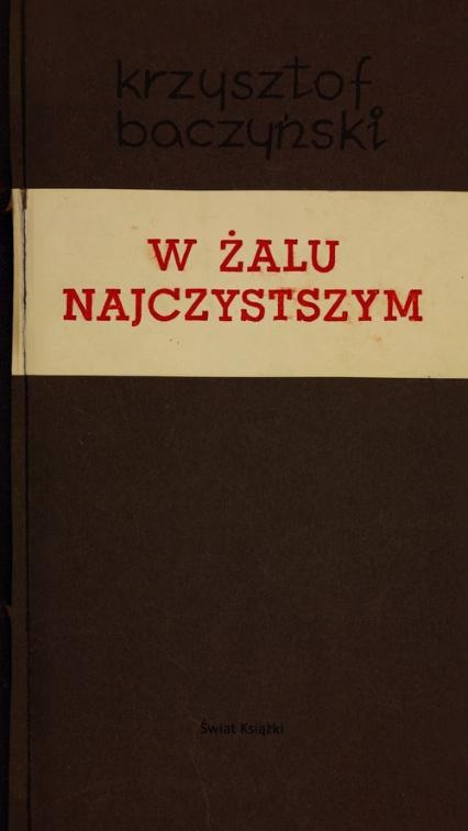 W żalu najczystszym - Krzysztof Baczyński | okładka