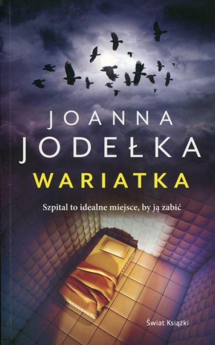 Wariatka - Joanna Jodełka | okładka