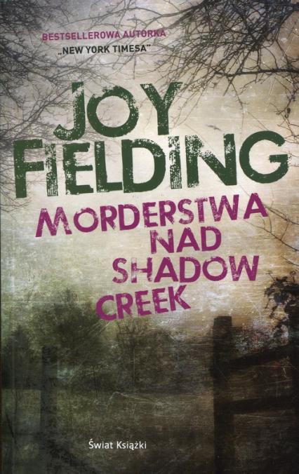 Morderstwa nad Shadow Creek - Joy Fielding   okładka